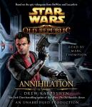 Annihilation: Star Wars: The Old Republic, Book 4 (Unabridged), by Drew Karpyshyn