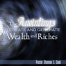 The Anointings to Create and Generate Wealth: Releasing Your Supernatural Potential, by Dr. Shannon C. Cook