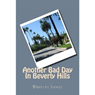 Another Bad Day In Beverly Hills (Unabridged) Audiobook, by Bradley Lewis