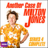 Another Case of Milton Jones: Series 4, by Milton Jones