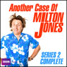 Another Case of Milton Jones: The Complete Series 2 Audiobook, by Milton Jones