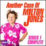 Another Case of Milton Jones: The Complete Series 1 Audiobook, by Milton Jones