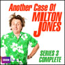 Another Case of Milton Jones: The Complete Series 3 Audiobook, by Milton Jones