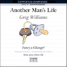Another Mans Life (Unabridged), by Greg Williams