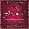 The Answer: Supercharge the Law of Attraction and Find the Secret of True Happiness, by Glenn Harrold
