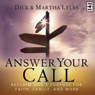Answer Your Call: Reclaim Gods Purpose for Faith, Family, and Work (Unabridged), by Dick Lyles
