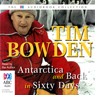 Antarctica & Back in 60 Days (Unabridged) Audiobook, by Tim Bowden