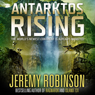 Antarktos Rising (Unabridged) Audiobook, by Jeremy Robinson
