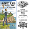 Anthony Blair Captain of School: A Story of School Life (Unabridged), by John Malcolm Morrison