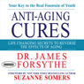 Anti-Aging Cures: Life Changing Secrets to Reverse the Effects of Aging (Unabridged), by James Forsythe