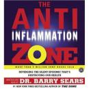 The Anti-Inflammation Zone: Reversing the Silent Epidemic Thats Destroying Our Health Audiobook, by Barry Sears