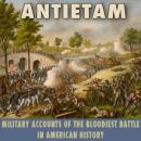Antietam: Military Accounts of the Bloodiest Battle in American History (Unabridged) Audiobook, by James Longstreet