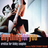 Anything for You: Erotica for Kinky Couples (Unabridged), by Rachel Kramer Bussel