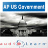 AP US Government Test AudioLearn Study Guide: AudioLearn AP Series (Unabridged), by AudioLearn Editors
