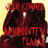Aphrodites Flame: The Protectors, Book 4 (Unabridged) Audiobook, by Julie Kenner
