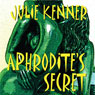 Aphrodites Secret (Unabridged), by Julie Kenner