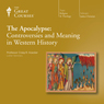 The Apocalypse: Controversies and Meaning in Western History Audiobook, by The Great Courses