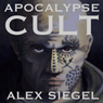 Apocalypse Cult (Gray Spear Society) (Unabridged) Audiobook, by Alex Siegel
