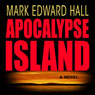 Apocalypse Island (Unabridged) Audiobook, by Mark Edward Hall