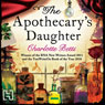 The Apothecarys Daughter (Unabridged) Audiobook, by Charlotte Betts