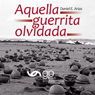 Aquella guerrita olvidada (That Forgotten Little War) (Unabridged) Audiobook, by Daniel E. Arias