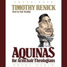 Aquinas for Armchair Theologians (Unabridged) Audiobook, by Timothy M. Renick