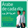 arabe de cada dia (Everyday Arabic): La manera mas sencilla de iniciarse en la lengua arabe (Unabridged), by Pons Idiomas