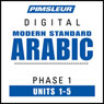 Arabic (Modern Standard) Phase 1, Unit 01-05: Learn to Speak and Understand Modern Standard Arabic with Pimsleur Language Programs Audiobook, by Pimsleur