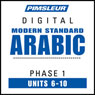 Arabic (Modern Standard) Phase 1, Unit 06-10: Learn to Speak and Understand Modern Standard Arabic with Pimsleur Language Programs Audiobook, by Pimsleur