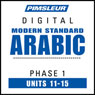 Arabic (Modern Standard) Phase 1, Unit 11-15: Learn to Speak and Understand Modern Standard Arabic with Pimsleur Language Programs Audiobook, by Pimsleur