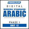 Arabic (Modern Standard) Phase 1, Unit 12: Learn to Speak and Understand Modern Standard Arabic with Pimsleur Language Programs, by Pimsleur