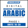 Arabic (Modern Standard) Phase 1, Unit 16-20: Learn to Speak and Understand Modern Standard Arabic with Pimsleur Language Programs, by Pimsleur