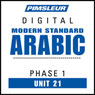 Arabic (Modern Standard) Phase 1, Unit 21: Learn to Speak and Understand Modern Standard Arabic with Pimsleur Language Programs Audiobook, by Pimsleur