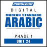 Arabic (Modern Standard) Phase 1, Unit 24: Learn to Speak and Understand Modern Standard Arabic with Pimsleur Language Programs Audiobook, by Pimsleur