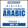 Arabic (Modern Standard) Phase 1, Unit 26: Learn to Speak and Understand Modern Standard Arabic with Pimsleur Language Programs Audiobook, by Pimsleur
