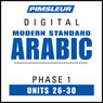 Arabic (Modern Standard) Phase 1, Unit 26-30: Learn to Speak and Understand Modern Standard Arabic with Pimsleur Language Programs Audiobook, by Pimsleur