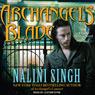 Archangels Blade: The Guild Hunter Series, Book 4 (Unabridged) Audiobook, by Nalini Singh