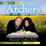 The Archers: Ambridge Affairs: Heartache at Home Farm Audiobook, by BBC Audiobooks