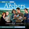 The Archers: Ambridge Affairs: Love Triangles, by BBC Audiobooks
