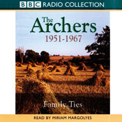 The Archers: Family Ties 1951-1967 (Unabridged) Audiobook, by Joanna Toye