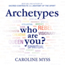 Archetypes: Who Are You? (Unabridged) Audiobook, by Caroline Myss