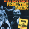 Archie Moore vs. Floyd Patterson: Bill Caytons Prime Time Boxing (Unabridged), by Bill Cayton