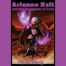 Arianna Kelt and the Renegades of Time: Wizards of Skyhall, Book 2 (Unabridged), by J. R. Kin