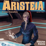 Aristeia: A Little Rebellion (Unabridged) Audiobook, by Wayne Basta
