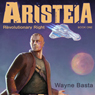 Aristeia: Revolutionary Right (Unabridged), by Wayne Basta