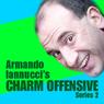 Armando Iannuccis Charm Offensive: Complete Series 2 Audiobook, by Armando Iannucci