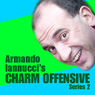 Armando Iannuccis Charm Offensive: Series 2, Part 1 Audiobook, by Armando Iannucci