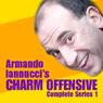Armando Iannuccis Charm Offensive: Complete Series 1, by Armando Iannucci