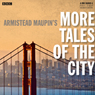 Armistead Maupins More Tales of the City (BBC Radio 4 Drama) (Unabridged) Audiobook, by Armistead Maupin