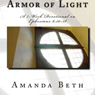 Armor of Light: A 7 - Week Devotional on Ephesians 6:10-18 (Unabridged) Audiobook, by Amanda Beth